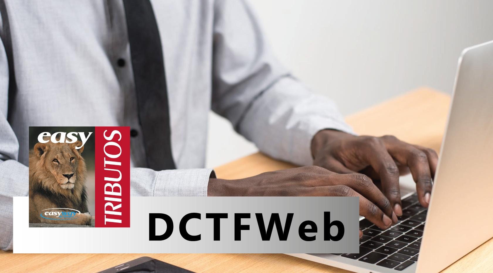 Receita Federal anuncia antecipação do prazo para aderir a DCTFWeb