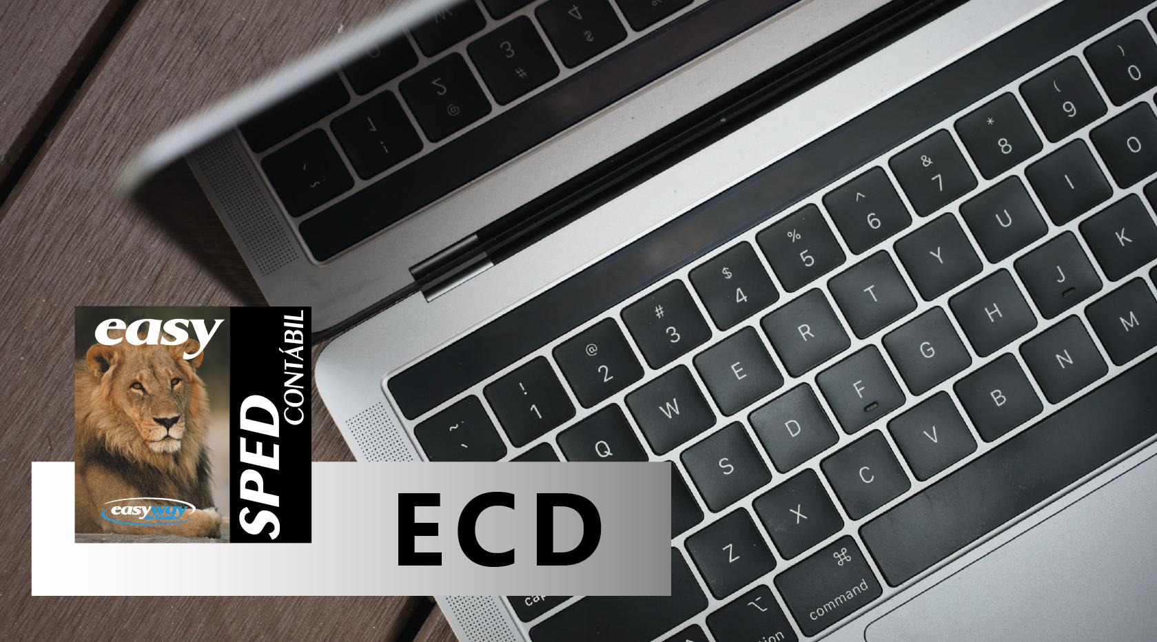 Veja as novidades sobre a entrega da ECD em 2021